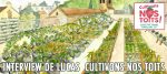 Interview de Lucas de Cultivons nos toits