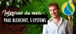 Interview Paul Bleuchot, S-Systems